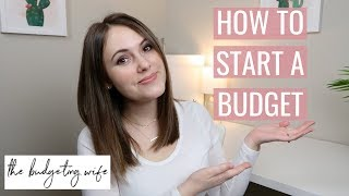 BUDGETING TIPS FOR BEGINNERS | How To Start A Budget (2019)