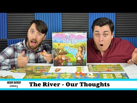 Never Bored Gaming - Our Thoughts (The River)