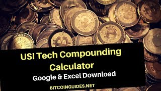 USI Tech Compounding Calculator Excel Download - How to Earn Up To 300 Percent Free BTC in 140 Days