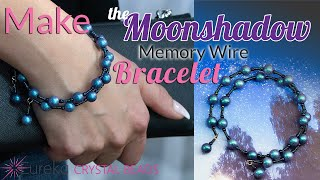 How To Make An Easy Memory Wire Bracelet Using Selections From Eurekas Moon Shadow Palette!
