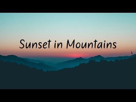 Sunset in Mountains | Beautiful Chill Mix