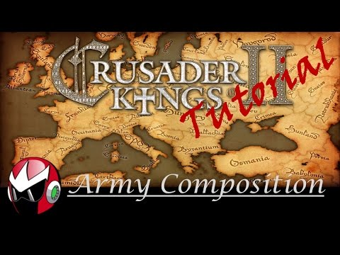 Crusader Kings 2 - CK2 Plus | Tutorial | Army Composition Mp3