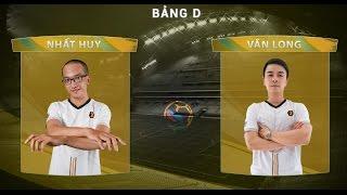 [07.05.2016] Nhất Huy - Văn Long [FNC 2016 - Bảng D]
