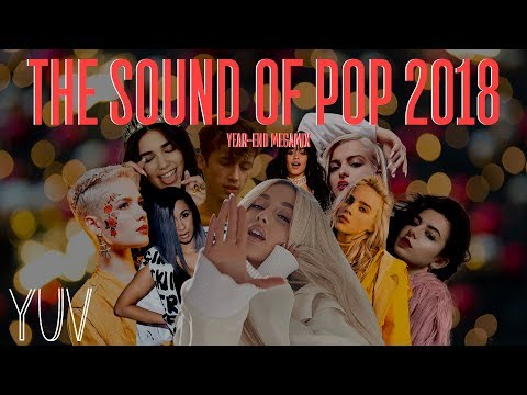 THE SOUND OF POP 2018 - YEAR END MEGAMIX (Mashup of 80+ SONGS) | by YUV