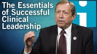 The Essentials of Successful Clinical Leadership
