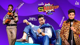 R Nait | (9X TASHAN SMASHUP #0567) | Dj Abhi India | Latest Punjabi Songs 2020 | Jass Records