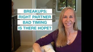 Breakups: Right Partner/Bad Timing. Is There Hope? — Susan Winter