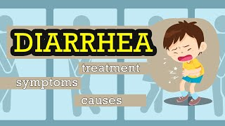 What is Diarrhoea? Causes, Signs and Symptoms, Diagnosis and Treatment.