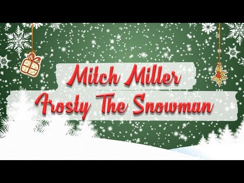 Mitch Miller and The Gang - Frosty The Snowman - Christmas Radio