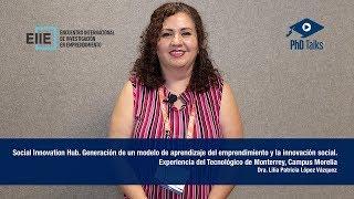 Social Innovation Hub. Generación de un modelo de aprendizaje del emprendimiento y la innovación social. Experiencia del Tecnológico de Monterrey, Campus Morelia
