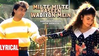 """Milte Milte Haseen Wadiyon Mein"" Lyrical Video | Junoon"