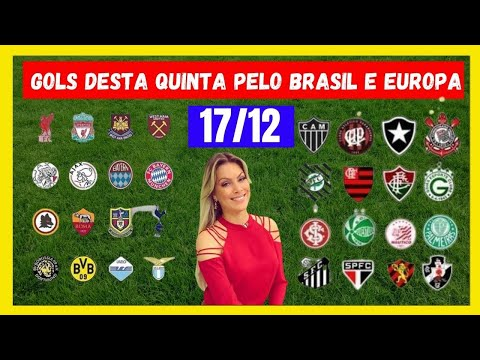 Gols de hoje| Gols de quinta 17/12| gols europeus e brasileir o