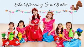 """Come Dance in Poppy & Posie's """"Watering Can Ballet!"""""""