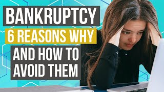 Bankruptcy | 6 Reasons Why  People Go Bankrupt (and How to Avoid It)