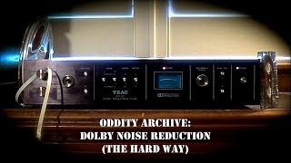 Oddity Archive: Episode 143 – Dolby Noise Reduction (The Hard Way)