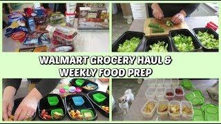 WALMART GROCERY HAUL & WEEKLY FOOD PREP