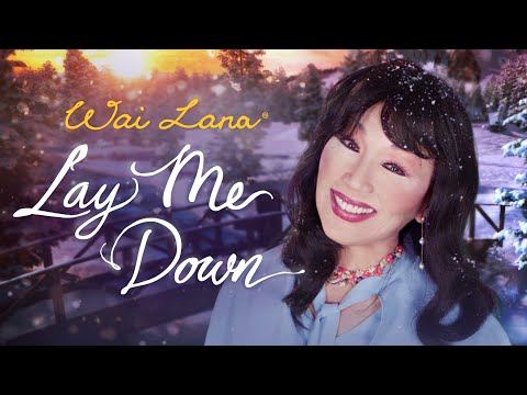 "Wai Lana - ""Lay Me Down"""