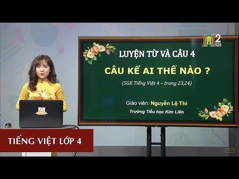 Môn Tiếng Việt - Lớp 4 | Luyện từ và câu: Câu kể Ai thế nào?