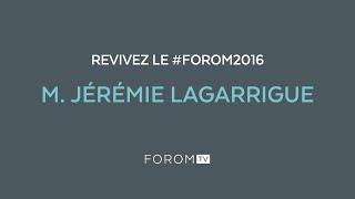 Revivez #FOROM2016 - M. Jérémie Lagarrigue