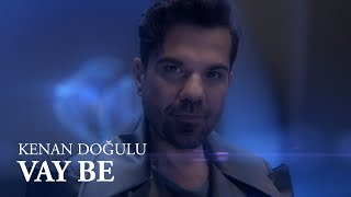 Kenan Dogulu Vay Be Official Video Video