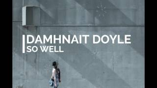 Damhnait Doyle - So Well