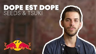 Dope Est Dope - Seeds & Tsuki | Live | See. Hear. Now.