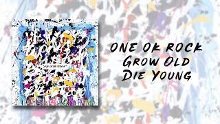 ONE OK ROCK   Grow Old Die Young (Japanese Ver) Lyrics Video