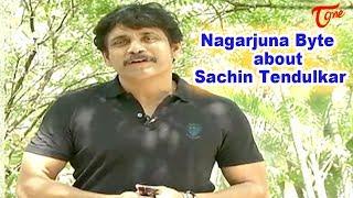 Hero Nagarjuna About Star Cricketer Sachin Tendulkar || #SachinTendulkar
