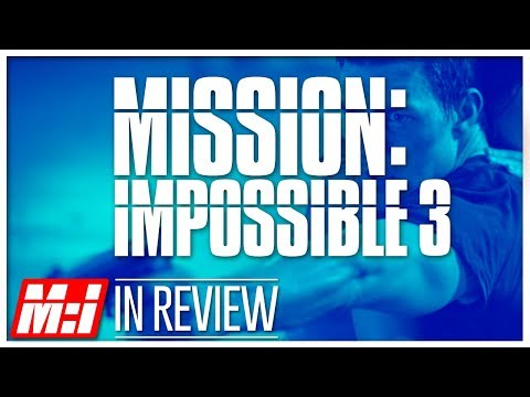 Mission Impossible 3 - Every Mission Impossible Movie Reviewed & Ranked