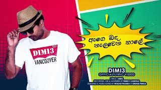Dimi3 - Banda Nalawena Thaale (ඇගෙ බඳ නලවන තාලේ /හෙලවෙන පොල් කටු මාලෙ) - Official Audio