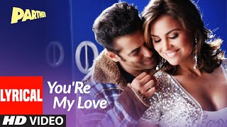 Lyrical: You'Re My Love | Partner | Salman Khan   - YouTube