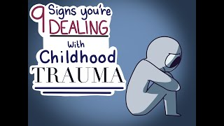 9 Signs Youre Dealing With Childhood Trauma
