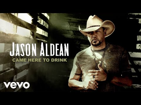Jason Aldean - Came Here To Drink (Official Audio)