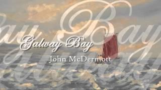 John McDermott - Galway Bay
