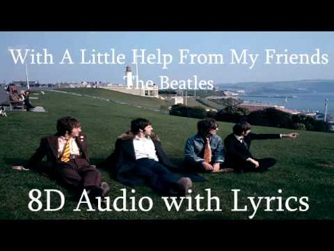 With A Little Help From My Friends - The Beatles   8D Audio with Lyrics