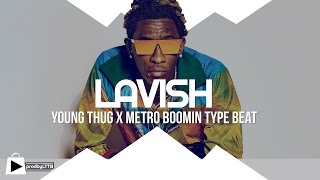 Young Thug x Metro Boomin type beat - LAVISH (prod by LTTB)