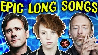 7 EPIC MONUMENTAL LONG SONGS ( 6+ MINUTES)