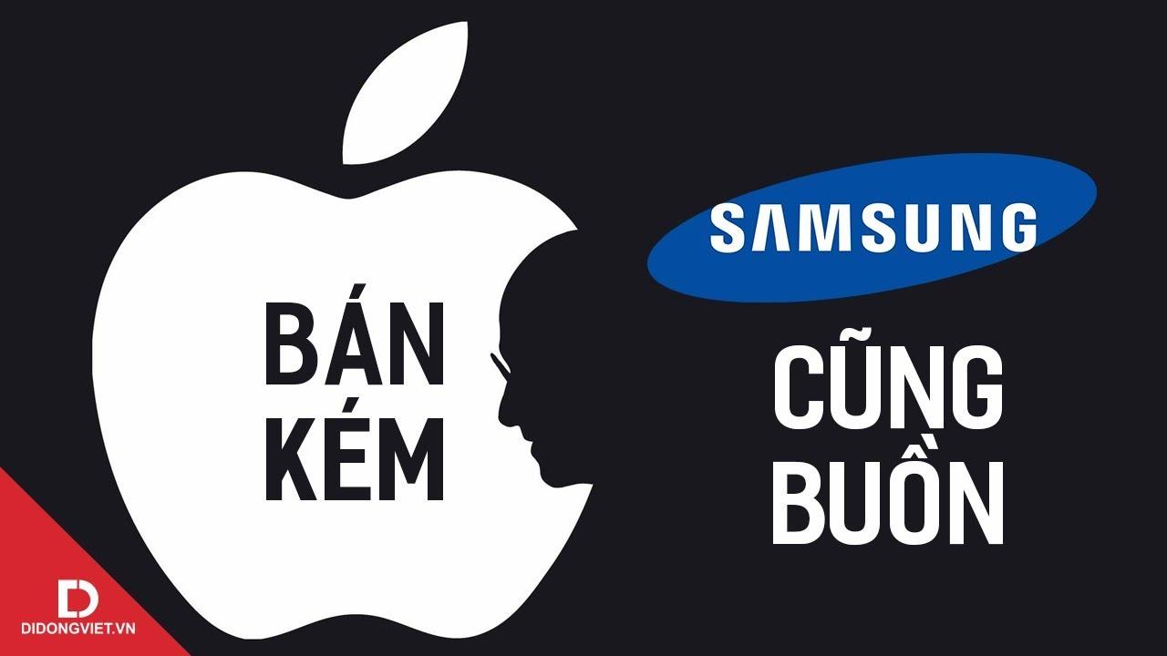 Vì sao Samsung buồn khi iPhone bán kém?