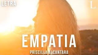 Empatia   Priscilla Alcantara Letra