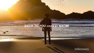 NAOMI - BACK TO YOU (Louis Tomlinson ft  Bebe Rexha) - TOP 15 - Indonesian Idol (AUDIO)