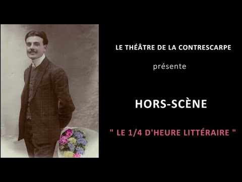 Découvrez le « HORS-SCÈNE • LE 1/4 D'HEURE LITTÉRAIRE » de Rémi MAZUEL, auteur et interprète de «...