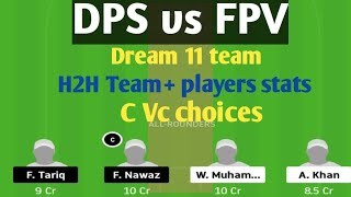 DPS vs FPV Dream 11 | DPS vs FPV Dream 11 players stats