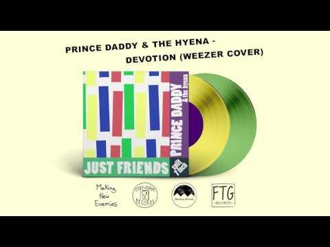 Prince Daddy & The Hyena - Devotion (Weezer Cover)