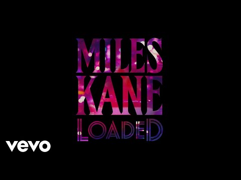 Miles Kane - Loaded (Audio)
