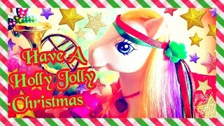 """Have A Holly Jolly Christmas"" - My Little Pony - Christmas Carol"