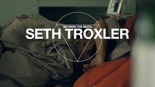Between The Beats: Seth Troxler   Resident Advisor