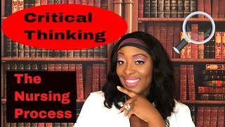 Critical Thinking and Nursing Process- Practice Q&A