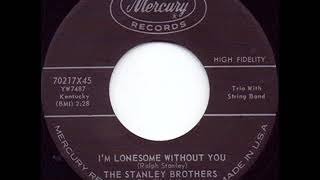I'm Lonesome Without You - The Stanley Brothers