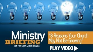 Church Growth: 8 Reasons Your Church May Not Be Growing
