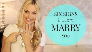SIX SIGNS He Wants to MARRY YOU